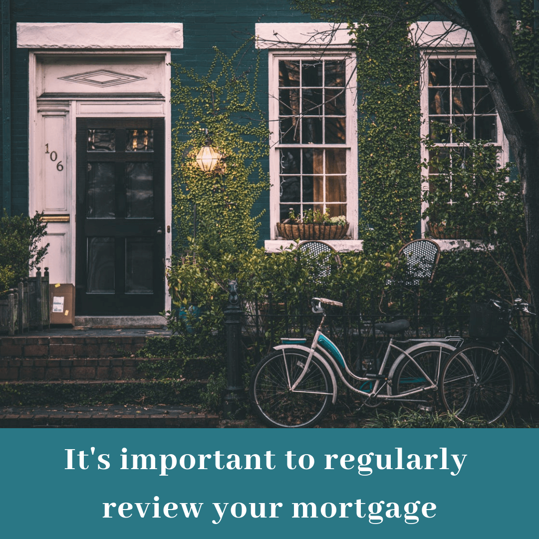 Reviewing your mortgage